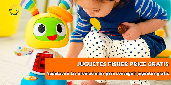 juguetes Fisher Price gratis