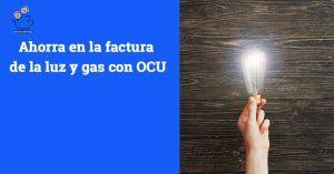 Ahorrar en la factura de luz y gas OCU